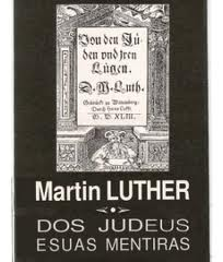 DOS JUDEUS E SUAS MENTIRAS - MARTIN LUTHER