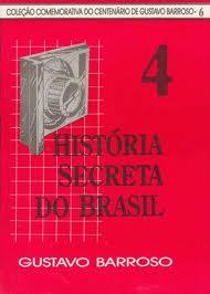 HISTÓRIA SECRETA DO BRASIL 4