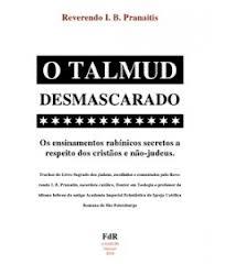 O TALMUD DESMASCARADO - REVERENDO I B PRANAITIS